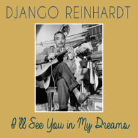 Django Reinhardt - I'll See You in My Dreams