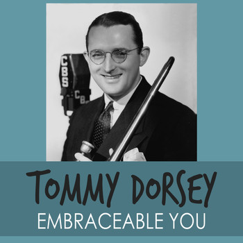 Tommy Dorsey - Embraceable You