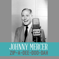 Johnny Mercer - Zip-a-Dee-Doo-Dah