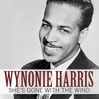 Wynonie Harris - She's Gone with the Wind