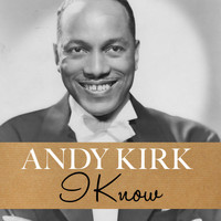 Andy Kirk - I Know