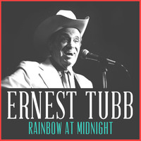 Ernest Tubb - Rainbow at Midnight