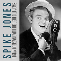 Spike Jones - I Dream of Brownie with the Light Blue Jeans