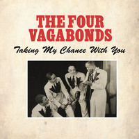 The Four Vagabonds - Taking My Chance with You