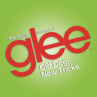 Glee Cast - Glee: The Music, Old Dog, New Tricks