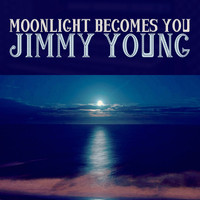 Jimmy Young - Moonlight Becomes You