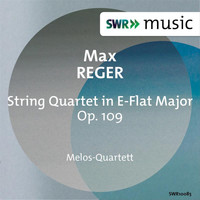 Melos Quartet - Reger: String Quartet in E-Flat Major, Op. 109