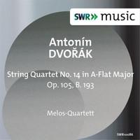 Melos Quartet - Dvořák: String Quartet No. 14 in A-Flat Major, Op. 105, B. 193