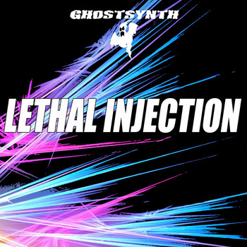 Ghostsynth - Lethal Injection - Single