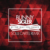 Bunny Sigler - By the Way You Dance (Soul Cartel Remix)