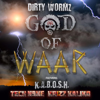 Dirty Wormz - God of Waar (feat. Tech N9ne, Krizz Kaliko & K.A.B.O.S.H.) (Explicit)