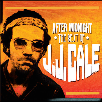 J.J. Cale - After Midnight: The Best Of