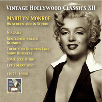 Marilyn Monroe - Vintage Hollywood Classics, Vol. 12: Marilyn Monroe on Screen and in Studio (Recorded 1953-1960)