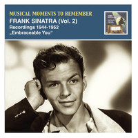 Frank Sinatra - Musical Moments to Remember: Frank Sinatra, Vol. 2 (Recorded 1944-1952)