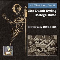 Dutch Swing College Band - All that Jazz, Vol. 8 (The Dutch Swing College Band)