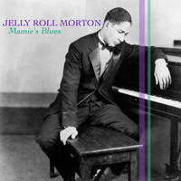 Jelly Roll Morton - Mamie's Blues