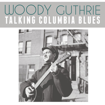 Woody Guthrie - Talking Columbia Blues