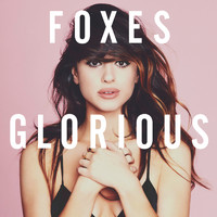 Foxes - Glorious (Deluxe)