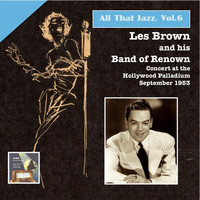 Les Brown - All That Jazz, Vol. 6: Les Brown & His Band of Renown