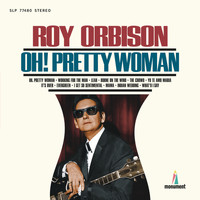 Roy Orbison - Oh, Pretty Woman