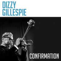 Dizzy Gillespie - Confirmation