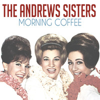 The Andrews Sisters - Morning Coffee