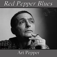 Art Pepper - Red Pepper Blues