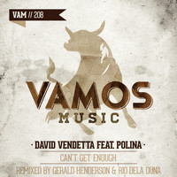 David Vendetta - Can't Get Enough (Gerald Henderson & Rio Dela Duna Remix)