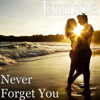 Emma - Never Forget You