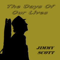 JIMMY SCOTT - The Days of Our Lives
