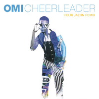 Omi - Cheerleader (Felix Jaehn Remix) (Radio Edit)
