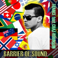 Trance - Barrier of Sound (feat. Chaz Robinson) - EP