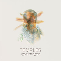 Temples - Against the Grain