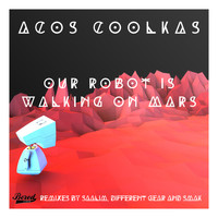 Acos Coolkas - Our Robot Is Walking On Mars