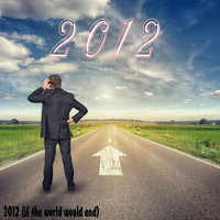 2012 - 2012 (If the World Would End) - Single