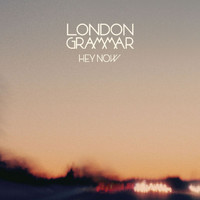 London Grammar - Hey Now EP
