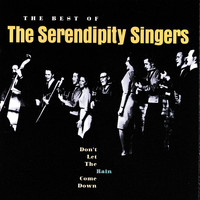 The Serendipity Singers - Don't Let The Rain Come Down: The Best Of The Serendipity Singers