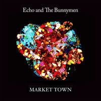 Echo & The Bunnymen - Market Town