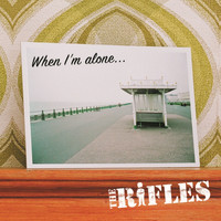 The Rifles - When I'm Alone
