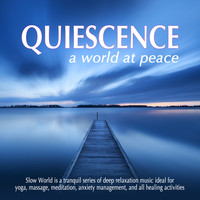 Slow World - Quiescence: A World at Peace