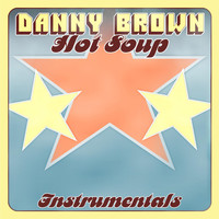 Danny Brown - Hot Soup - Instrumentals