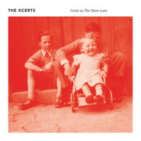 The Xcerts - Crisis in the Slow Lane