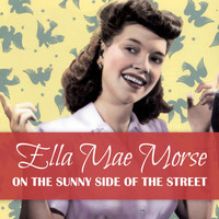 Ella Mae Morse - On the Sunnyside of the Street