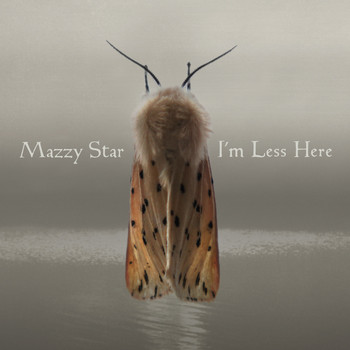 Mazzy Star - I'm Less Here