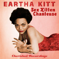 Eartha Kitt - Sex Kitten Chanteuse