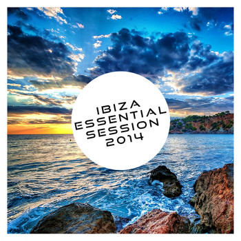 Various Artists - Ibiza Essential Session 2014
