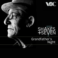 Shakes + Seven - Grandfathers Night