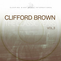 Clifford Brown - The Classic Years, Vol. 3