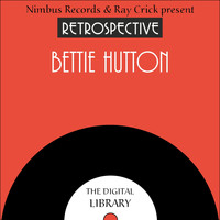 Betty Hutton - A Retrospective Bettie Hutton