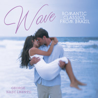 George Nascimento - Wave: Romantic Classics from Brazil